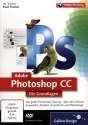 Adobe Photoshop CC - Die Grundlagen, PC/Mac