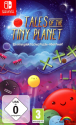 Tales of the Tiny Planet, Switch [Version allemande]