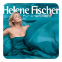 Helene Fischer - Für einen Tag