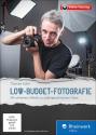 Der grosse Fotokurs: Low-Budget-Fotografie, PC/Mac